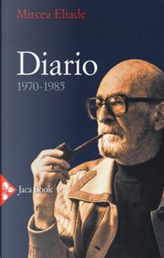 Diario 1970-1985 by Mircea Eliade