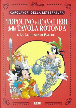 Topolino e i cavalieri della Tavola Rotonda by Alberto Autelitano, Luciano Bottaro, Sauro Pennacchioli, Sisto Nigro, Vic Lockman