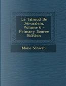 Le Talmud de Jerusalem, Volume 6 - Primary Source Edition by Moise Schwab