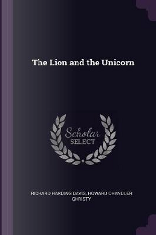 The Lion and the Unicorn by Richard Harding Davis