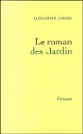 Le roman des Jardin by Alexandre Jardin