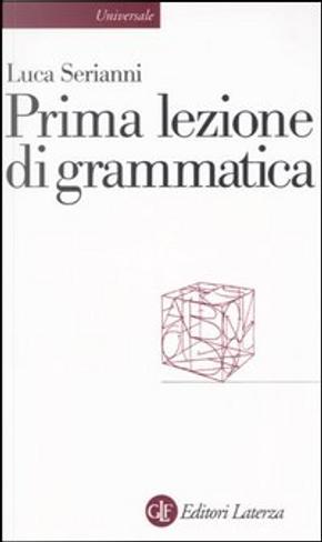Prima lezione di grammatica by Luca Serianni