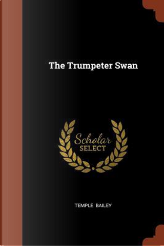 The Trumpeter Swan by Temple Bailey