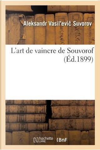 L'Art de Vaincre de Souvorof by Suvorov-a