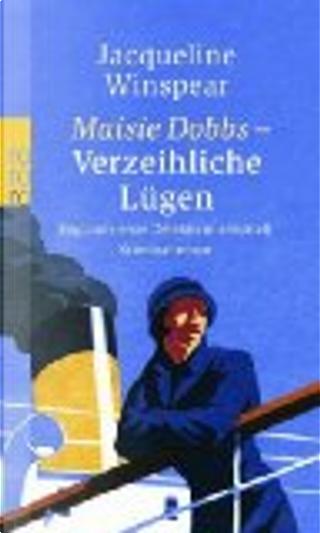 MAISIE DOBBS - VERZEIHLICHE LUGEN by JACQUELINE WINSPEAR