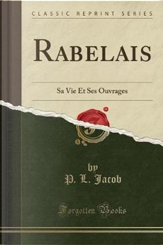 Rabelais by P. L. Jacob