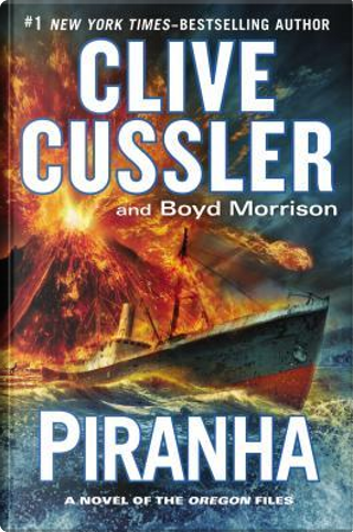 Piranha by Clive Cussler, Boyd Morrison