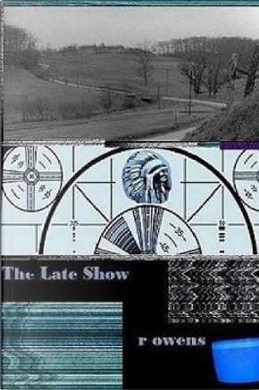 The Late Show by R Owens