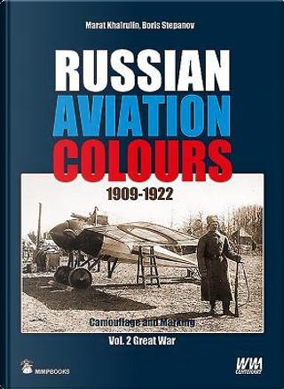 Russian Aviation Colours 1909-1922 by Marat Khairulin