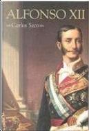 Alfonso XII by Carlos Seco Serrano