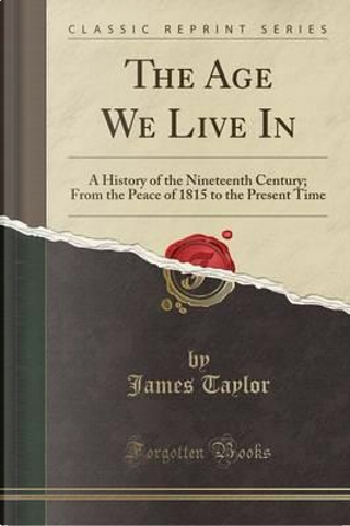 The Age We Live In by James Taylor