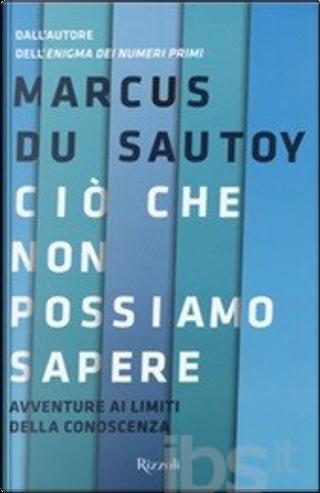 Ciò che non possiamo sapere by Marcus Du Sautoy