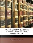 Prolegomena Zu Einer Wissenschaftlichen Mythologie by Karl Otfried Müller
