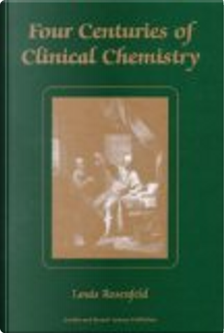 Four centuries of clinical chemistry by Louis Rosenfeld