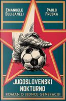 Jugoslavenki nokturno by Emanuele Giulianelli, Paolo Frusca