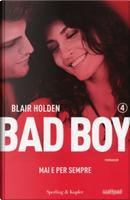 Mai e per sempre. Bad boy . 4. by Blair Holden