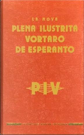 PIV - Plena Ilustrita Vortaro de esperanto 2005 by Waringhien G.