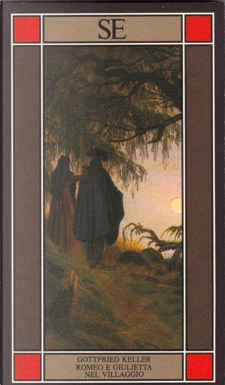 Romeo e Giulietta nel villaggio by Gottfried Keller