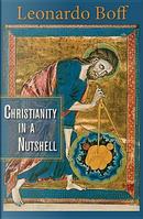 Christianity in a Nutshell by Leonardo Boff