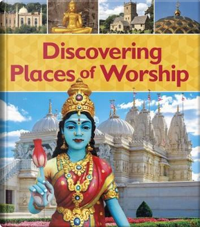 Discovering Places of Worship by Izzi Howell