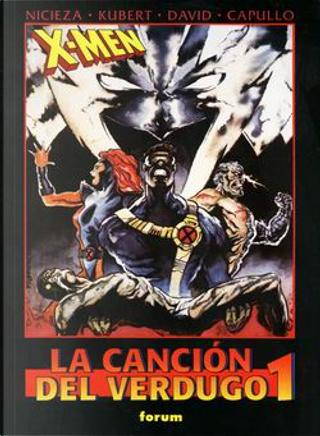 X-Men: La Canción del Verdugo #1 by Fabian Nicieza, Peter David, Scott Lobdell