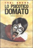 Lo psicotico domato by Toni Bruno