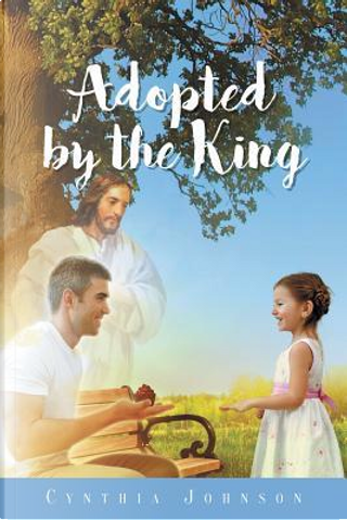 Adopted by the King by Cynthia Johnson