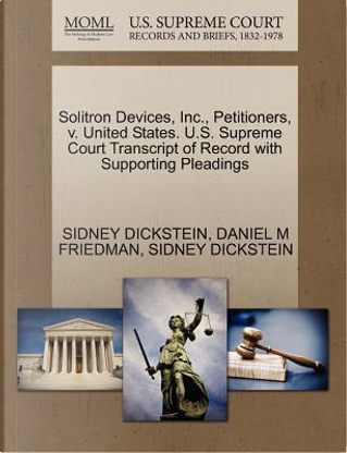 Solitron Devices, Inc, Petitioners, V. United States. U.S. Supreme Court Transcript of Record with Supporting Pleadings by Sidney Dickstein
