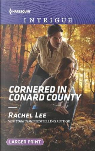 Cornered in Conard County by Rachel Lee