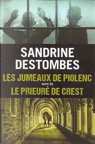 Les jumeaux de Piolenc - Le prieuré de Crest by Sandrine Destombes