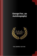 George Fox; An Autobiography by George Fox