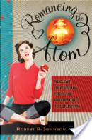 Romancing the Atom by Robert R. Johnson