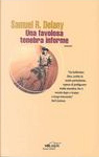 Una favolosa tenebra informe by Samuel R. Delany