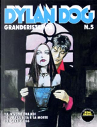 Dylan Dog Granderistampa n. 05 by Carlo Ambrosini, Giuseppe Ferrandino, Gustavo Trigo, Luigi Mignacco, Luigi Piccatto, Tiziano Sclavi