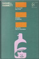 Il Falcone Maltese - Piombo e sangue - Il bacio della violenza by Dashiell Hammett