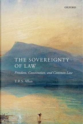 The Sovereignty of Law by T.R.S. Allan