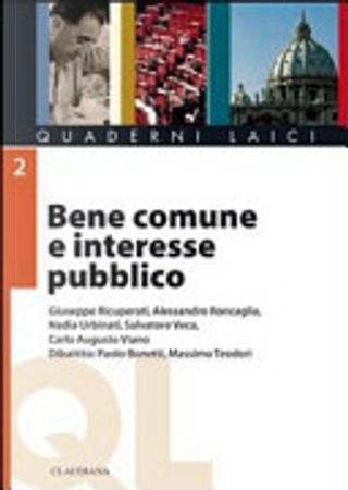 Bene comune e interesse pubblico by Alessandro Roncaglia, Carlo Augusto Viano, Giuseppe Ricuperati, Salvatore Veca