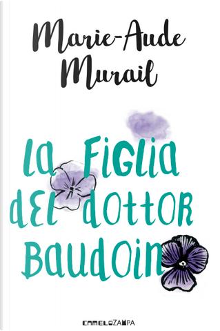 La figlia del dottor Baudoin by Marie-Aude Murail