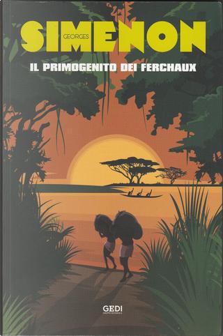 Il primogenito dei Ferchaux by Georges Simenon