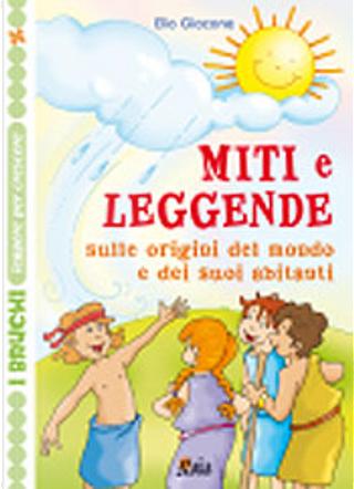 Miti e leggende by Elio Giacone