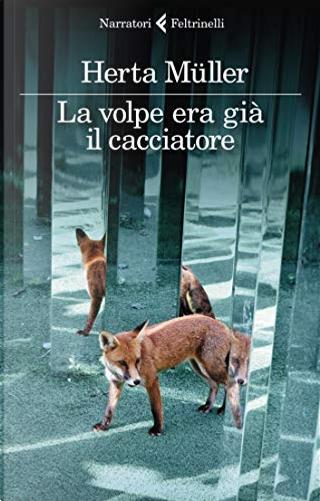 La volpe era già il cacciatore by Herta Müller