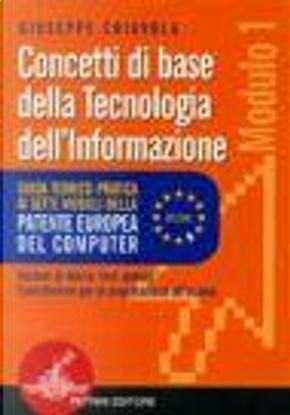 Guida teorico-pratica ai sette moduli della patente europea del computer (ECDL). Modulo 1. Per le Scuole superiori by Giuseppe. Chiavola