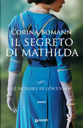Il segreto di Mathilda by Corina Bomann