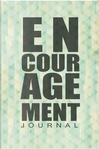 Encouragement Journal by Chiquita Publishing