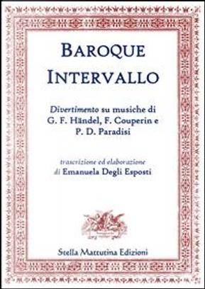 Baroque Intervallo by F.Couperin e P. D. Paradisi G. F.Händel