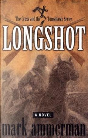 Longshot by Mark Ammerman