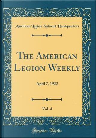 The American Legion Weekly, Vol. 4 by American Legion National Headquarters