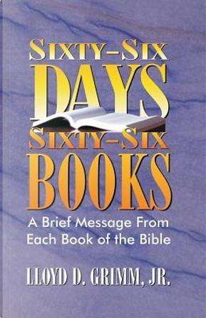 Sixty-Six Days, Sixty-Six Books by Lloyd D Grimm