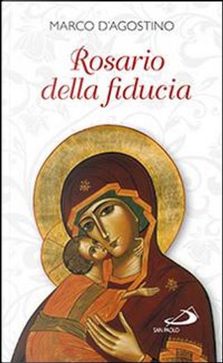 Rosario della fiducia by Marco d'Agostino
