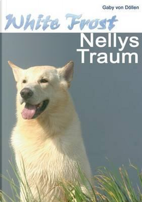 White Frost - Nellys Traum by Gaby von Döllen